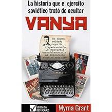 VANYA: La historia que el ejercito soviético trató de pcultar