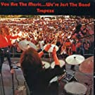You Are the Music... We're Just the Band [Import anglais]