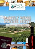 Culinary Travels Saintly wines-Divine nuts Napa Valley-St. Supery Winery/Fresno-Pistachios [DVD] [2012] [NTSC] by Dave Eckert