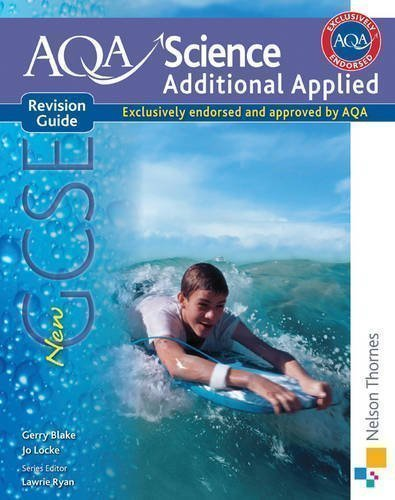 New AQA Science GCSE Additional Applied Revision Guide by Blake, Gerry, Locke, Jo New Edition (2011)