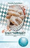 Grog & Vanillekipferl: Kriminalgeschichten aus der bayerischen Provinz - Band 4