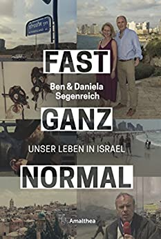 Fast ganz normal: Unser Leben in Israel