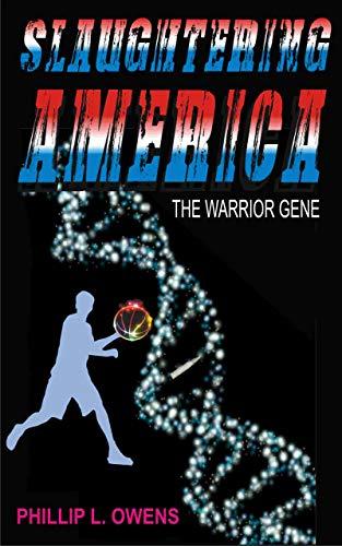 Slaughtering America: The Warrior Gene (English Edition)