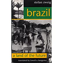 Brazil: A Land of the Future (Studies in Austrian Literature, Culture and Thought Translation Series) (English Edition)