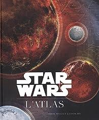 Star Wars : L'Atlas par Daniel Wallace