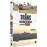 Des trains pas comme les autres : Destination Turquie