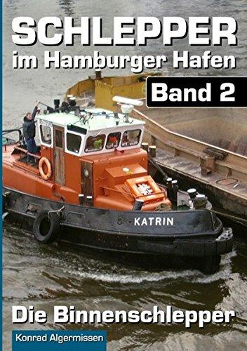 Preisvergleich Produktbild Schlepper im Hamburger Hafen - Band 2: Die Binnenschlepper