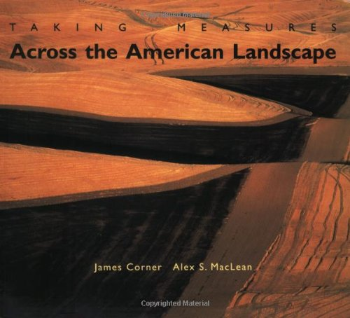 Taking Measures Across the American Landscape por James Corner