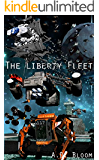 The Liberty Fleet Trilogy (War of Alien Aggression, box set two) (English Edition)