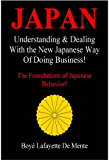 JAPAN: Understanding & Dealing with the New Japanese Way of Doing Business (English Edition)