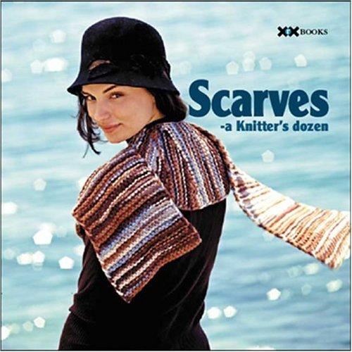 Scarves: A Knitter's Dozen by Knitter's Magazine (Editor) (1-Jun-2005) Paperback