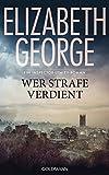Wer Strafe verdient: Ein Inspector-Lynley-Roman 20 von Elizabeth George