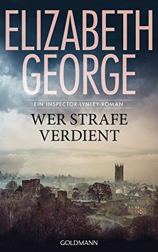 Buchseite und Rezensionen zu 'Wer Strafe verdient: Ein Inspector-Lynley-Roman 20' von Elizabeth George