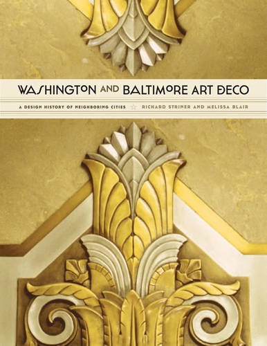 Washington and Baltimore Art Deco: A Design History of Neighboring Cities