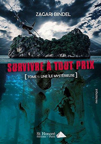 Survivre à tout prix : Tome 1 : une île mystérieuse