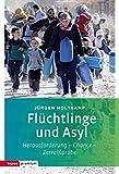 Flüchtlinge und Asyl: Herausforderung ? Chance ? Zerreißprobe (Topos Taschenbücher)