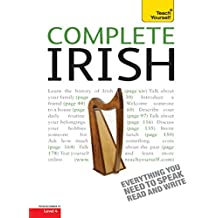 Complete Irish Beginner to Intermediate Course: Learn to Read, Write, Speak and Understand a New Language with Teach Yourself (Complete Languages) (English Edition)