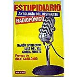 Estupidiario - antologia del disparate radiofonico