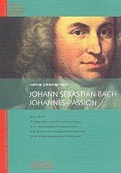 Johann Sebastian Bach - Johannes-Passion: Analysen und Anmerkungen (Dortmunder Bach-Forschungen)
