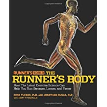 Runner's World The Runner's Body: How the Latest Exercise Science Can Help You Run Stronger, Longer, and Faster by Ross Tucker (2009-05-12)