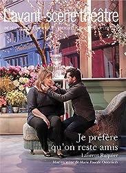 L'Avant-scène théâtre, N° 1358, 15 février 2014 : Je préfère qu'on reste amis