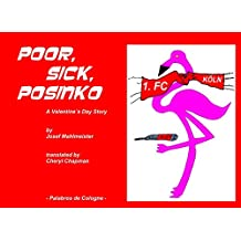 Poor, Sick, Posinko