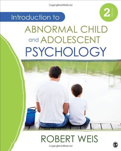Introduction to Abnormal Child and Adolescent Psychology 2nd by Weis, Robert J. (2013) Hardcover