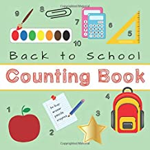 Back to School Counting Book: A Fun Activity Book For 2-5 Year Olds