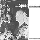 Albert Speer: In der Bundesrepublik - Vom Umgang mit deutscher Vergangenheit (Schriftenreihe der Museen der Stadt Nürnberg / Herausgegeben von Ingrid Bierer)