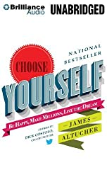 Choose Yourself!: Be Happy, Make Millions, Live the Dream by James Altucher (January 07,2014)
