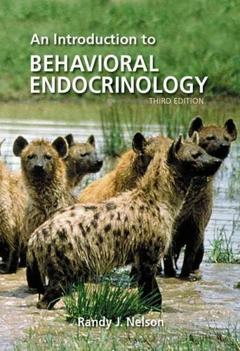 An Introduction to Behavioral Endocrinology, Third Edition by Randy Joe Nelson (2005-04-30)