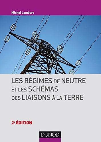 Les régimes de neutre et les schémas des liaisons à la terre - 2e éd. par Michel Lambert