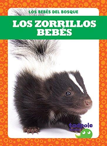Los Zorrillos Bebes = Skunk Kits (Los bebés del bosque / Forest ()