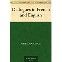 Dialogues in French and English (English Edition)