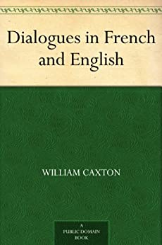 Dialogues in French and English (English Edition) par [Caxton, William]