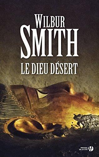 Le dieu désert par Wilbur SMITH