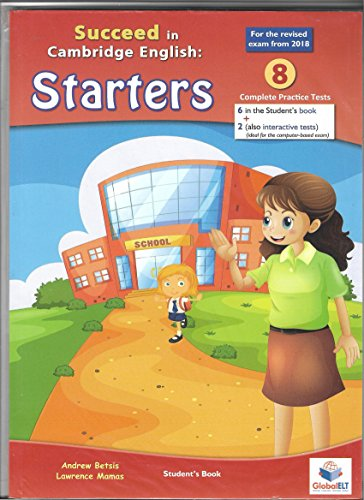 Succeed in Cambridge English STARTERS - Teacher's Guide - 2018 Format: 8 Practice Tests (Cambridge English YLE)