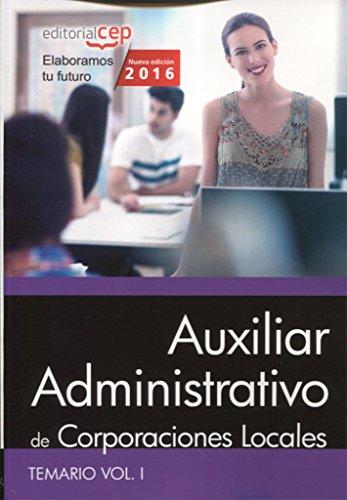 Auxiliar Administrativo de Corporaciones Locales. Temario Vol. I. por Editorial CEP