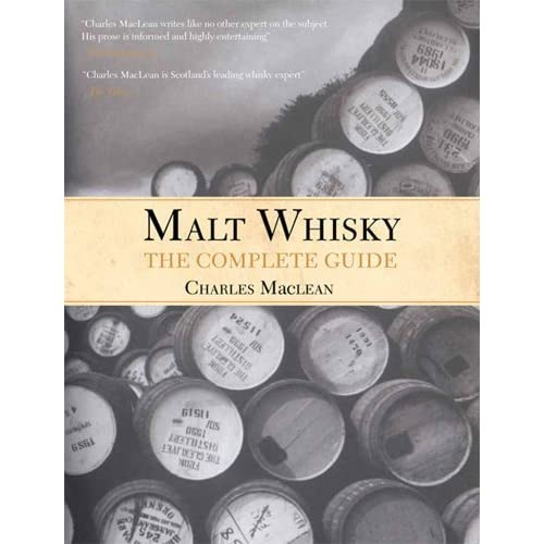 Malt Whisky: The Complete Guide by Charles MacLean (2013-04-15)