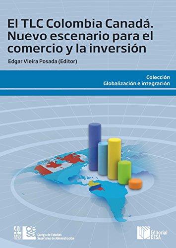 El TLC Colombia Canadá: Nuevo escenario para el comercio y la inversión