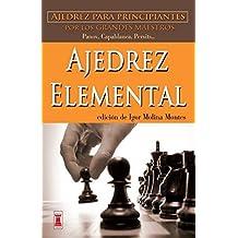 Ajedrez elemental (Escaques - Libros Ajedrez)