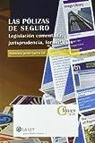 Las pólizas de seguro: Legislación comentada, jurisprudencia, formularios (Claves La Ley)