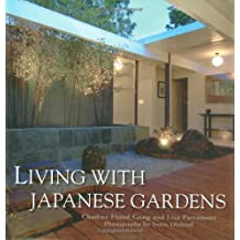 Living with Japanese Gardens by Lisa Parramore (2006-07-17)