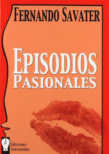 Episodios pasionales Fernando Savater