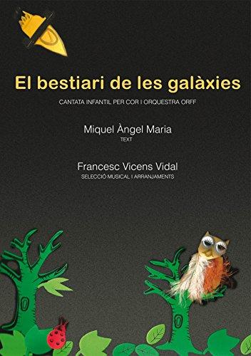 El bestiari de les galàxies: Animalari de cançons. Cantata infantil per a cor i orquestra orff (Fora de col·lecció) - 9788416163212