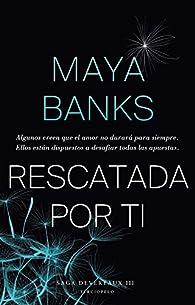 Rescatada por ti par Maya Banks