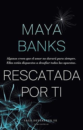 Rescatada por ti (Saga Devereaux nº 3) por Maya Banks