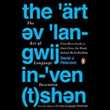 The Art of Language Invention: From Horse-Lords to Dark Elves, the Words Behind World-Building