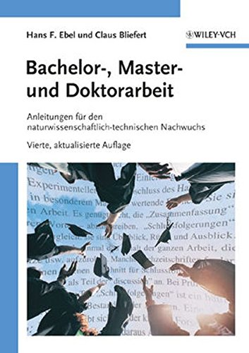 Bachelor-, Master- und Doktorarbeit: Anleitungen für den naturwissenschaftlich-technischen Nachwuchs