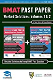 BMAT Past Paper Worked Solutions: 2003 - 2016, Fully worked answers to 900+ Questions...